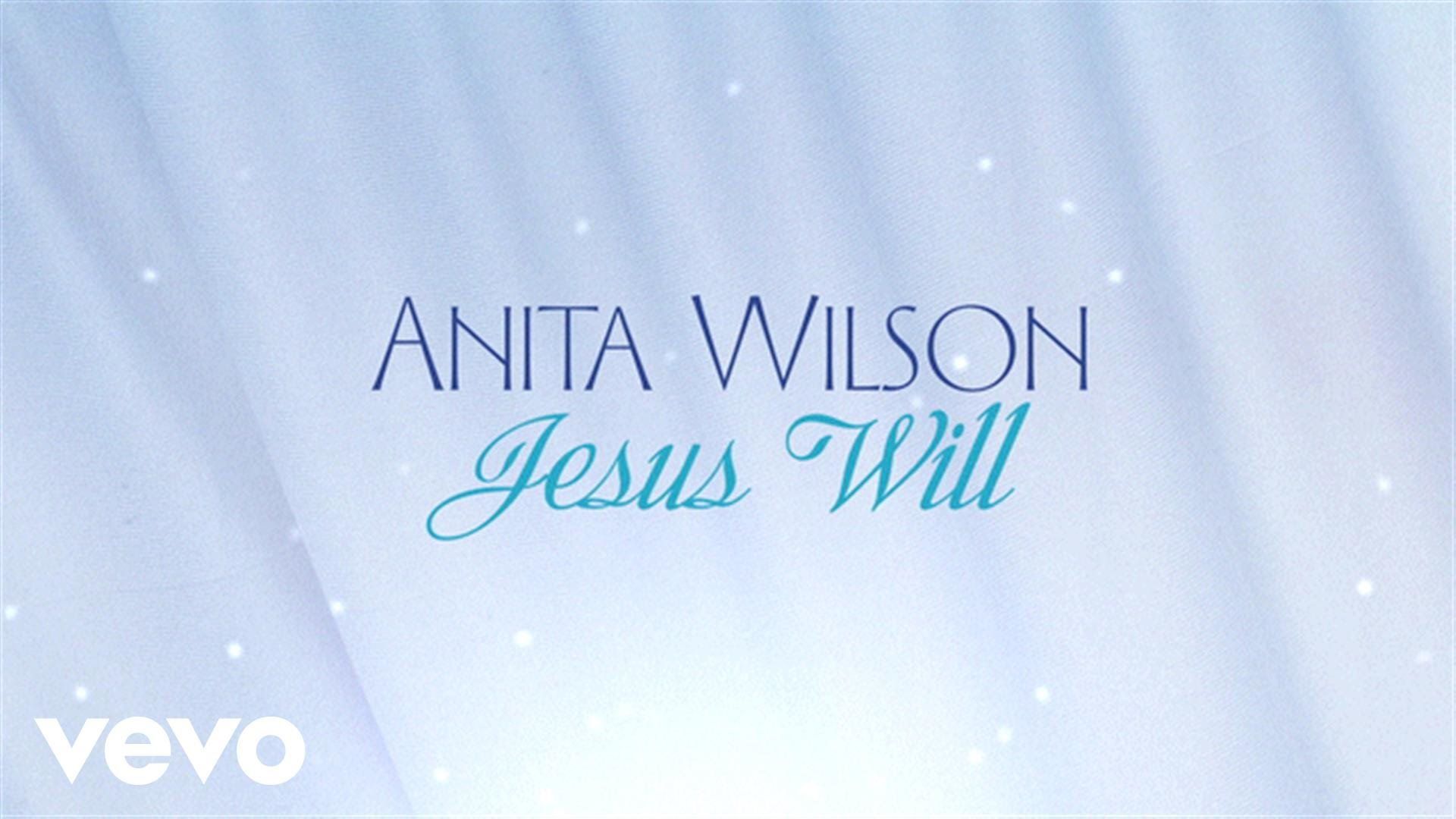 Anita Wilson Jesus Will Lyrics Praise And Worship Music Lyrics Youtube