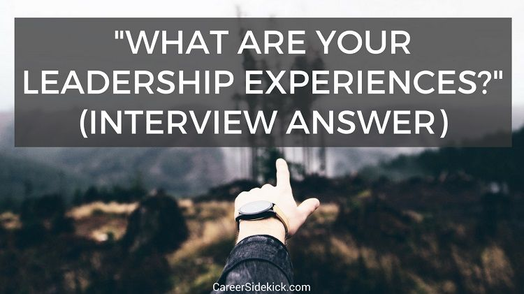what are some of your leadership experiences interview answers career sidekick