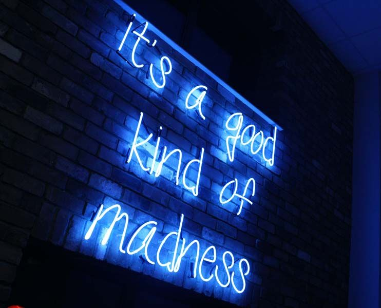 Blue Quotes Itsagoodkindofmadnessneonsign  Neon Lights  Pinterest