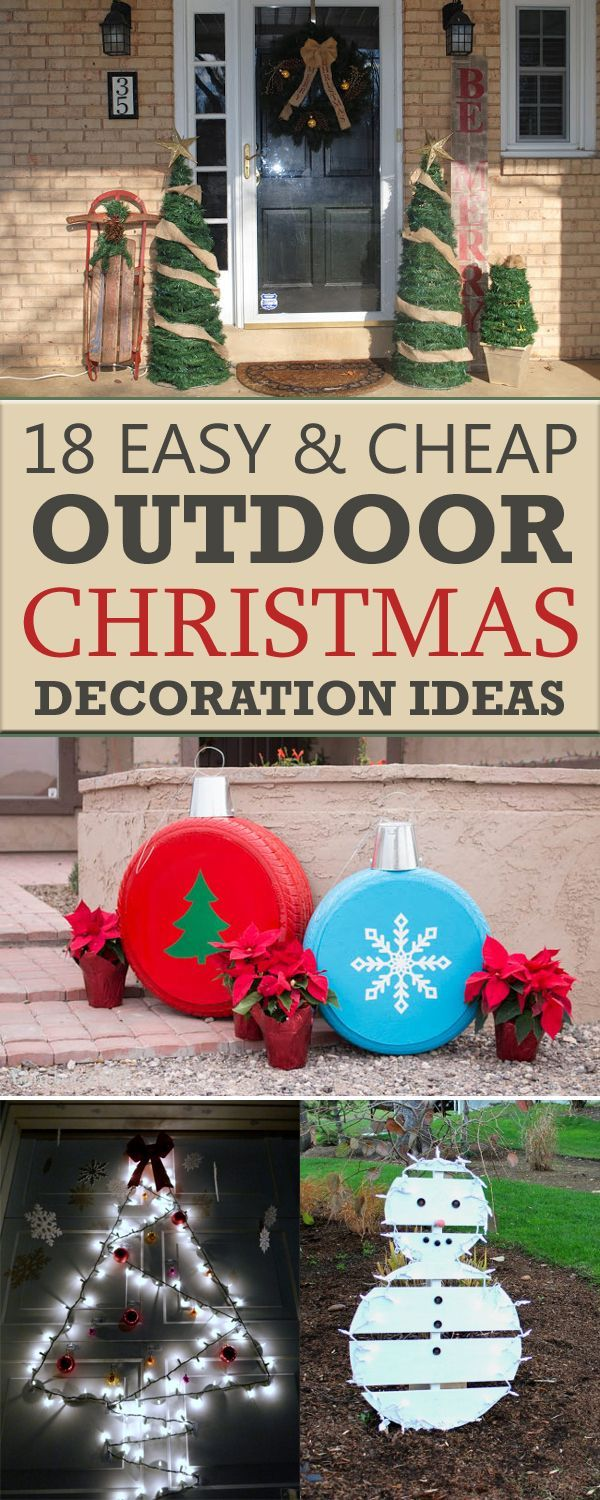 18 Easy And Cheap Diy Outdoor Christmas Decoration Ideas Christmas Decorations Diy Outdoor Outdoor Christmas Diy Outdoor Christmas