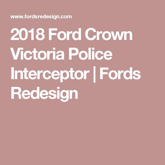 2018 ford crown victoria police interceptor. plain 2018 2018 ford crown victoria police interceptor  fords redesign to ford crown victoria police interceptor