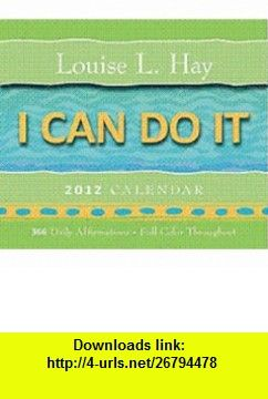 I Can Do It 2012 Calendar 366 Daily Affirmations 9781401922412