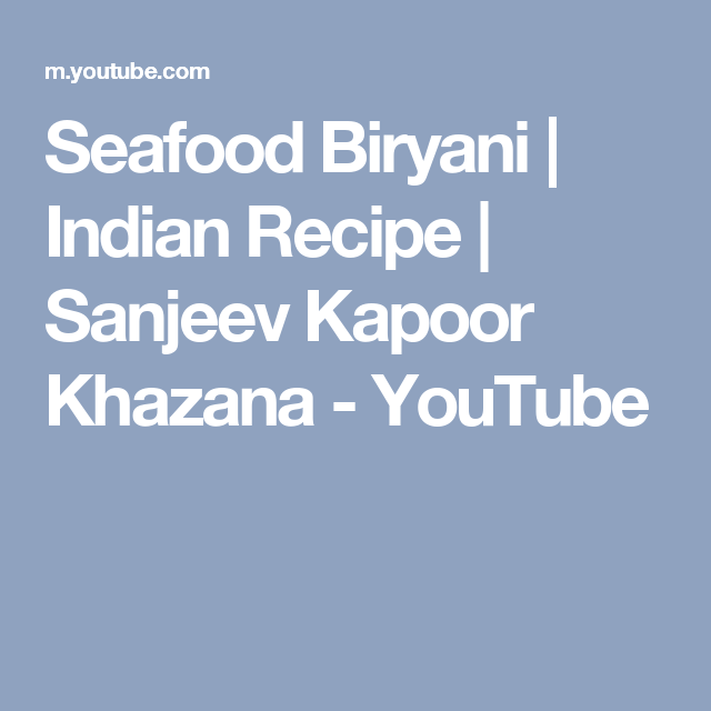 Seafood biryani indian recipe sanjeev kapoor khazana youtube seafood biryani indian recipe sanjeev kapoor khazana youtube forumfinder Image collections