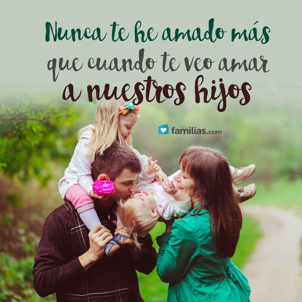 Frases Amor Familia Yoamoamifamilia Www Familias Com Love