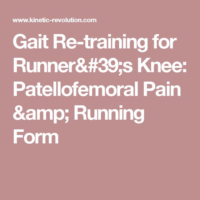 Gait Re-training for Runner's Knee: Patellofemoral Pain & Running Form