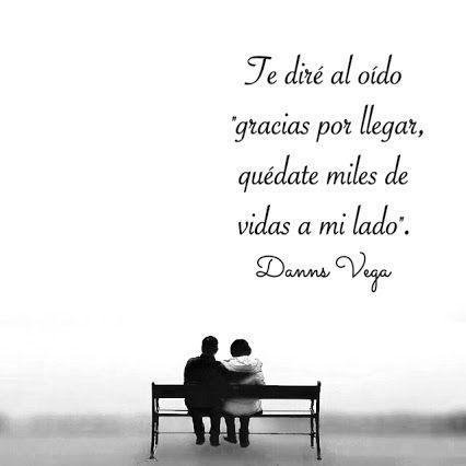 Danns Vega Frases De Amor Buscar Con Google Pensamientos