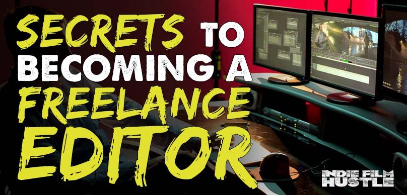 Secrets To Becoming A Freelance Video Editor Film School Film Editing Short Film Competition