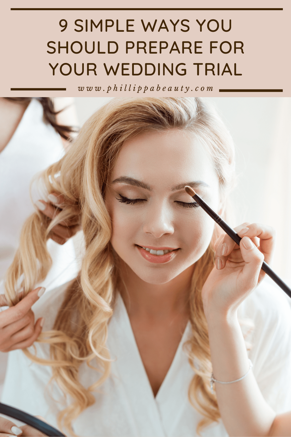 How to Prepare for Your Wedding Makeup Trial * Beauty by Phillippa