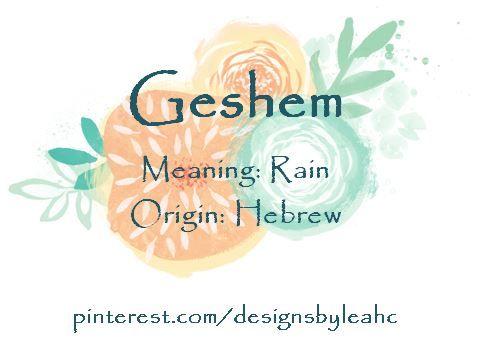 Baby Boy Name: Geshem  Meaning: Rain  Origin: Hebrew  | Writing