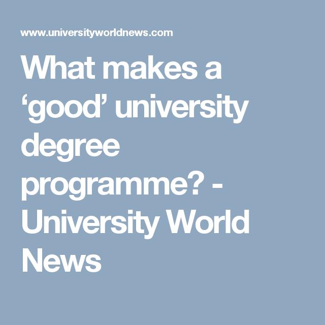 What Makes A Good University Degree Programme University