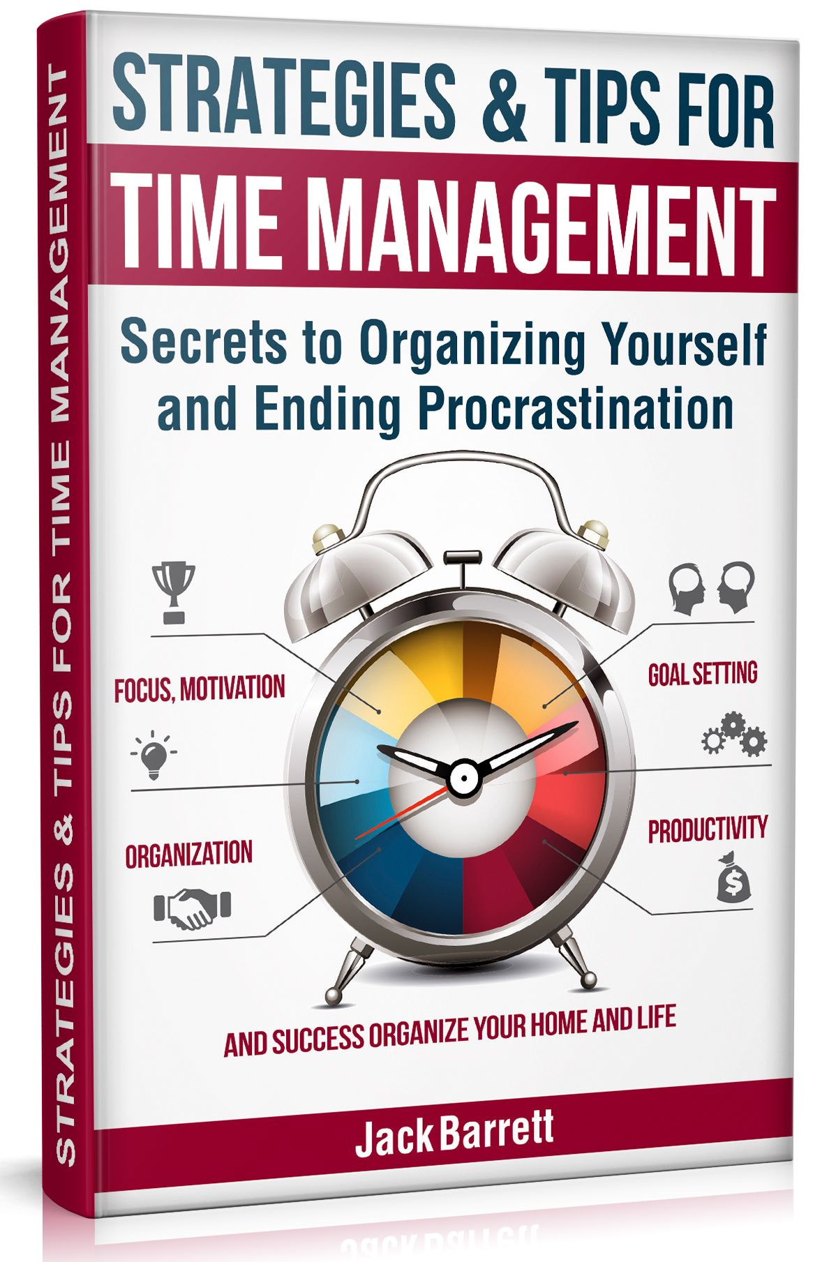 Strategies And Tips For Time Management Secrets To