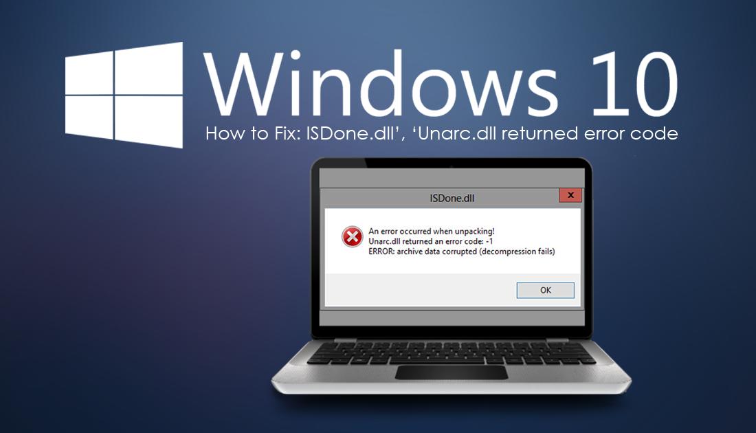 How to Fix 'ISDone dll', 'Unarc dll returned error code' on