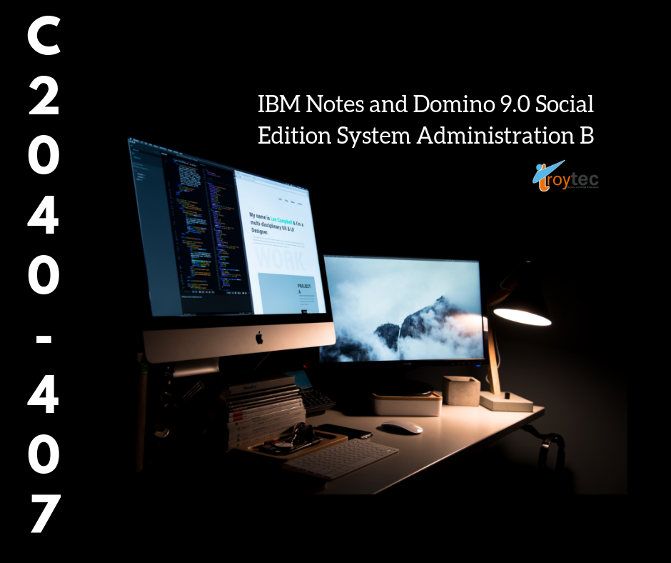 Grab Your Material C2040-407 Exam-IBM Notes And Domino 9.0
