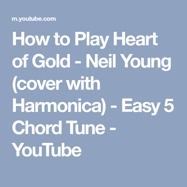 How To Play Heart Of Gold Neil Young Cover With Harmonica