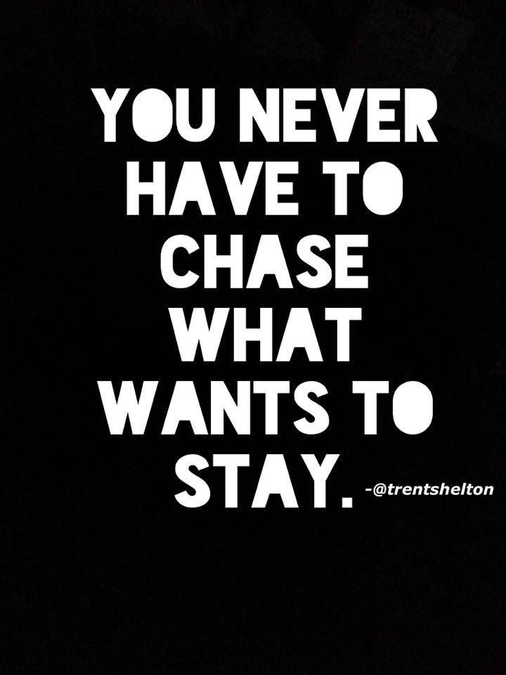 Don T Chase Someone Quotes Whitesmilingbeauty