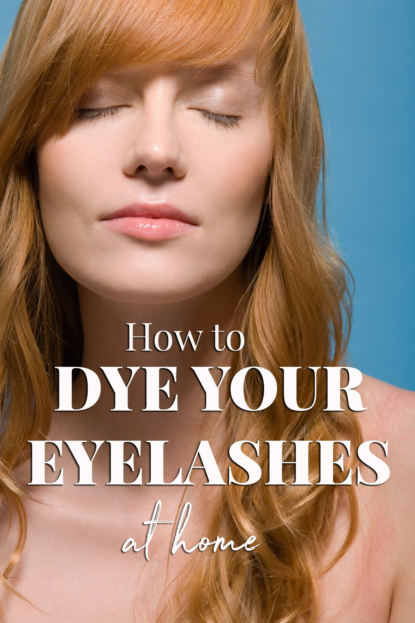 How to Dye Your Own Eyelashes   Tutorial With Before ...