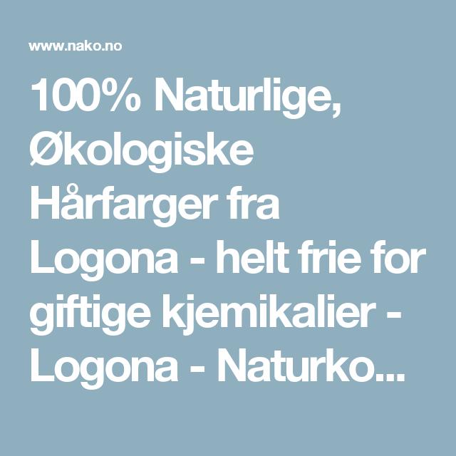 100% Naturlige, Økologiske Hårfarger fra Logona  - helt frie for giftige kjemikalier  - Logona - Naturkosmetikk AS