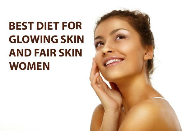 Best Diet For Glowing Skin And Fair Skin Women Glowing Skin Diet Skin Diet Glowing Skin Mask