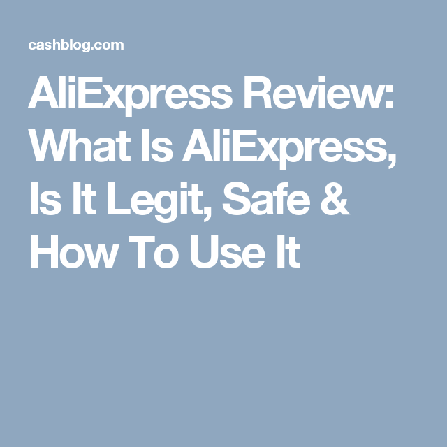 AliExpress Review: What Is AliExpress, Is It Legit, Safe