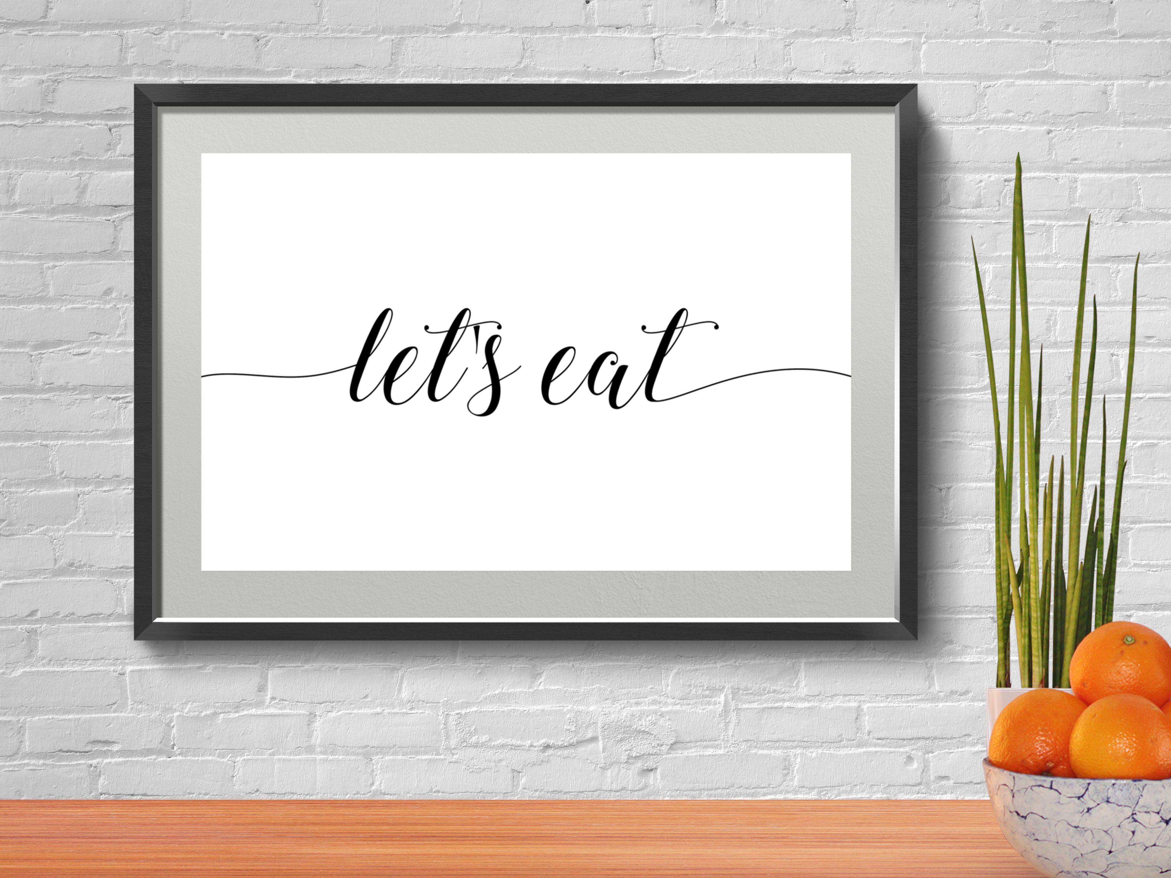 Letu0027s Eat, Kitchen Eat Sign, Farmhouse Kitchen Decor, Printable Wall Art,  Kitchen Quote, Dining Room Decor, Kitchen Art, Instant Download