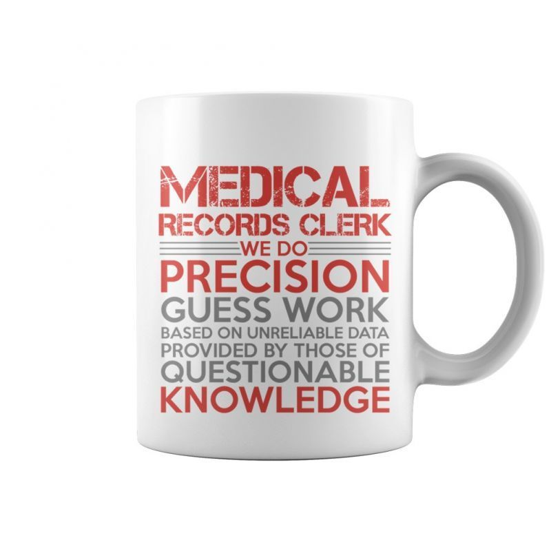 MEDICAL RECORDS CLERK Coffee Mug (white) Jodrell Bank T Shirt - medical record clerk job description