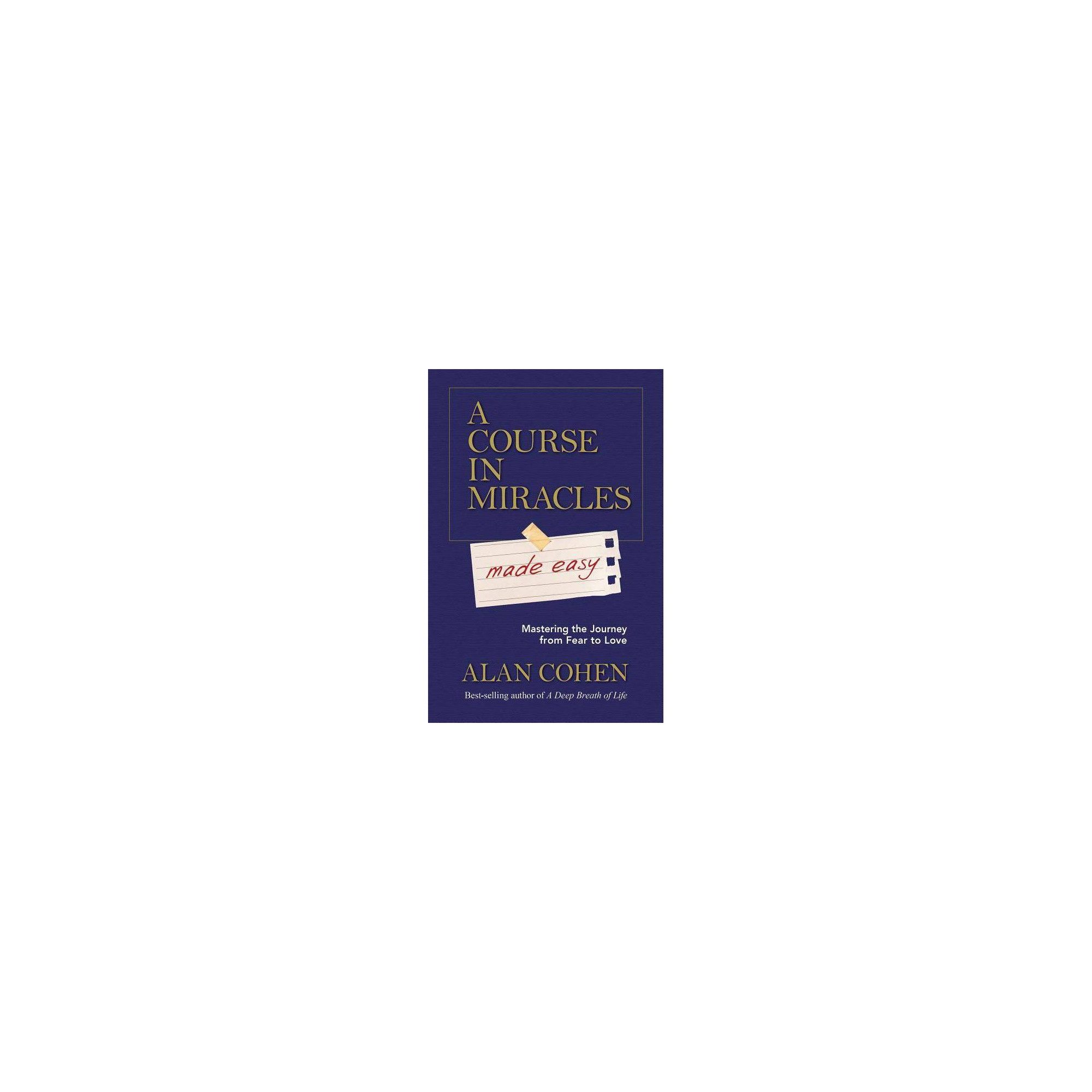 A Course In Miracles Made Easy By Alan Cohen Paperback