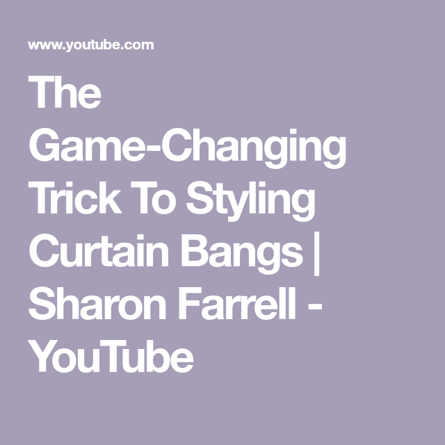 The Game-Changing Trick To Styling Curtain Bangs | Sharon Farrell - YouTube #curtainbangs The Game-Changing Trick To Styling Curtain Bangs | Sharon Farrell - YouTube #curtainbangs