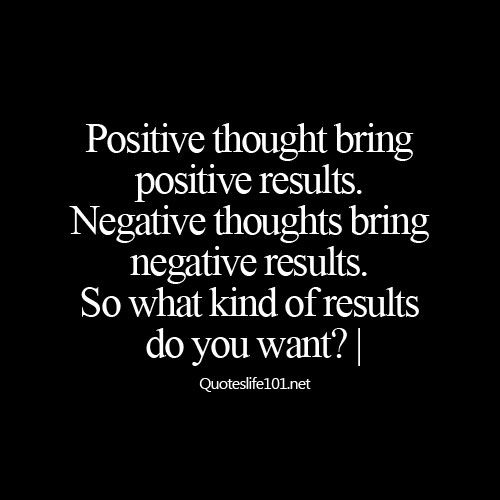 Positive Thoughts Bring Positive Results Quotes