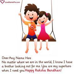 Brothers make promise to protect their sisters on raksha bandhan. Give your brother a sweet surprise on raksha bandhan. Send online for free raksha bandhan images with name to brother. We create beautiful Happy Raksha Bandhan Wishes For Brother With Name to give a sweet gift to your brother for free. #rakshabandhancards Brothers make promise to protect their sisters on raksha bandhan. Give your brother a sweet surprise on raksha bandhan. Send online for free raksha bandhan images with name to br #rakshabandhancards