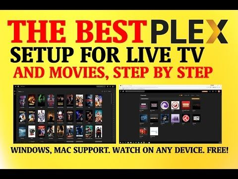 THE BEST PLEX SETUP FOR LIVE TV & MOVIES - STEP BY STEP TUTORIAL