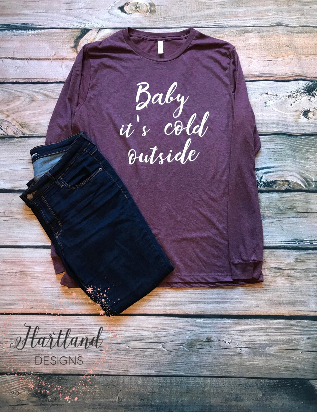 Winter Tee Baby It S Cold Outside Tee Winter Tee Cold Outside Tee Women S