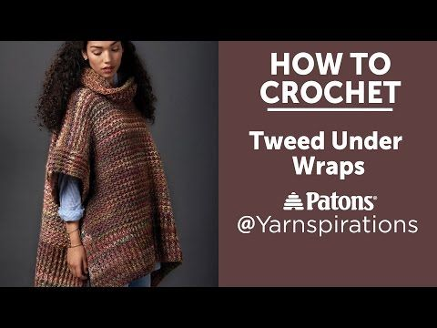 How To Crochet Tweed Under Wraps Poncho - YouTube