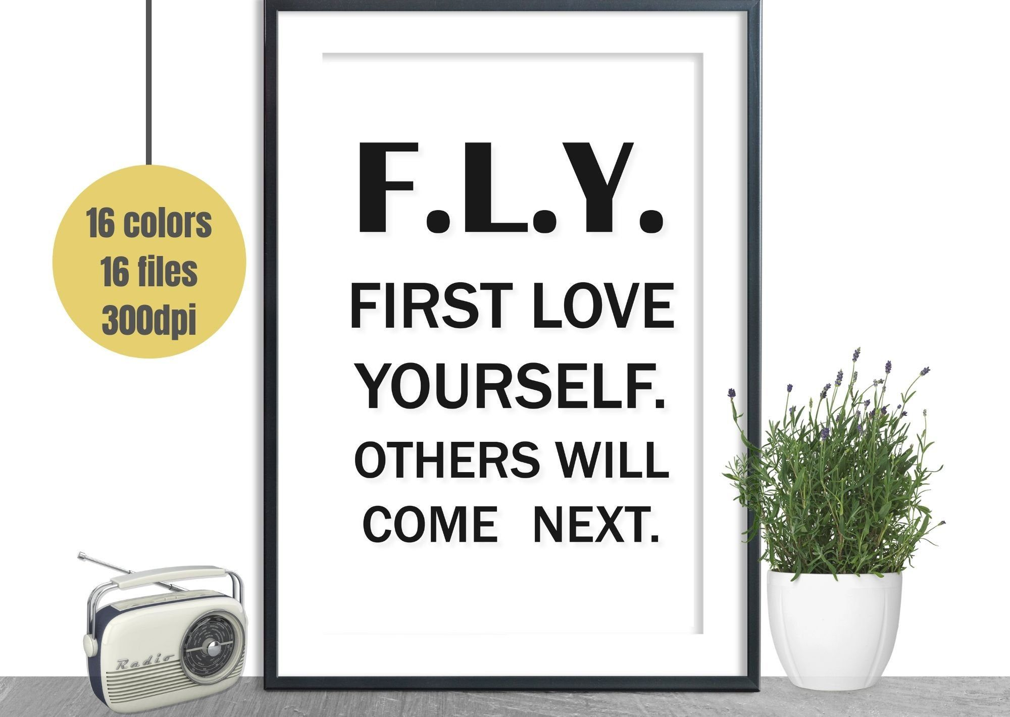 F L Y First Love Yourself Others Will Come Next