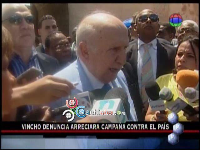Vincho Cree Que Pronto Viene Campaña Contra RD #Video