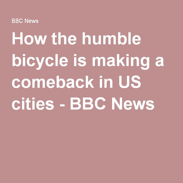 How the humble bicycle is making a comeback in US cities - BBC News