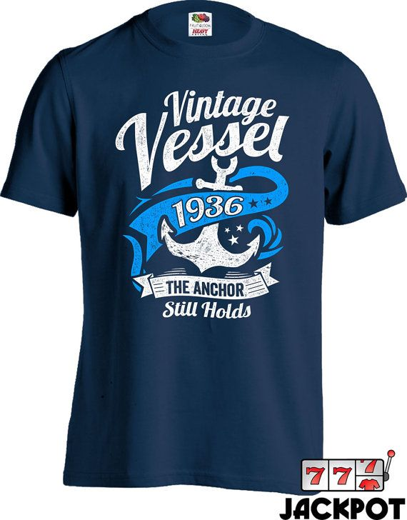 Celebrate Your Dirty Thirty In Style With This Birthday Vintage Vessel Shirt Design Is Offered Many Sizes And Colours