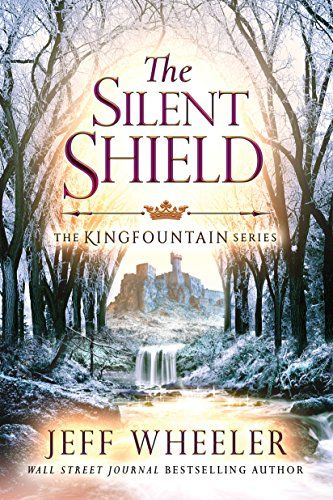 The Silent Shield Kingfountain Book 5