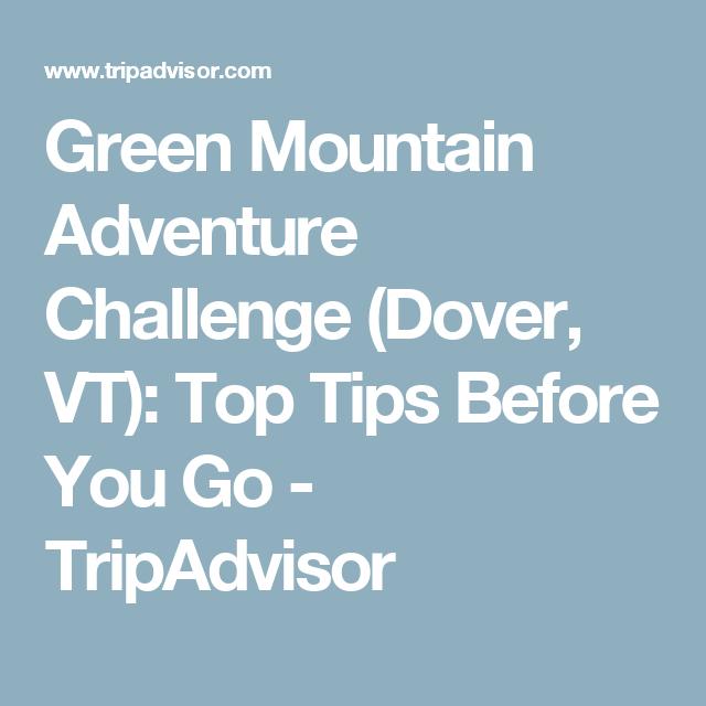 Green Mountain Adventure Challenge (Dover, VT): Top Tips Before You Go - TripAdvisor