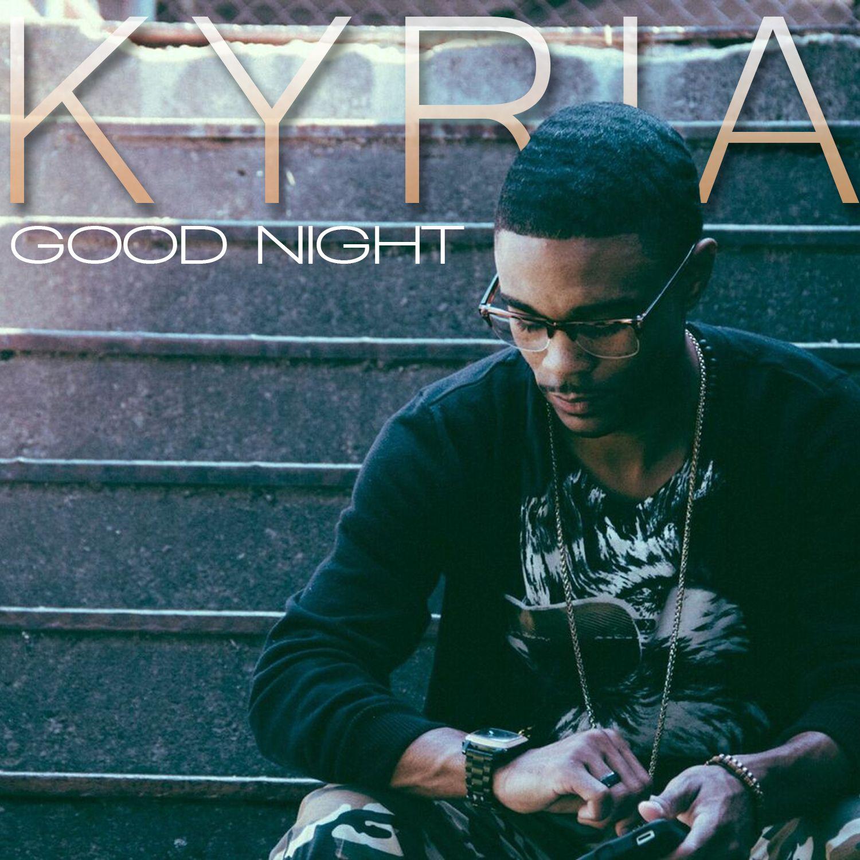 #FreeDownload Kyria - Good Night @KyriaUCrazy