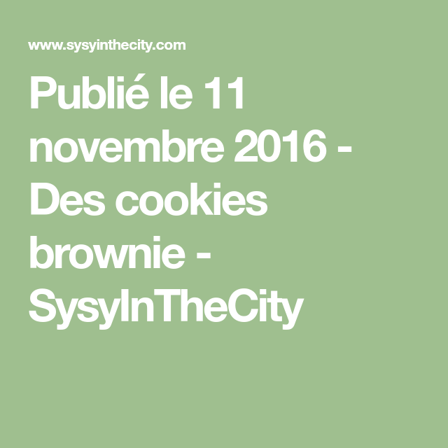 Des cookies brownie | Sysy In The City Blog Famille Toulouse