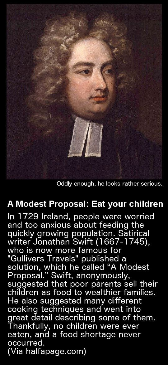 a modest proposal eat your children  jonathan swift  a modest  a modest proposal eat your children  jonathan swift proposal ideas proposal  paper high school experience essay also how to write an essay for high school students persuasive essay topics high school students