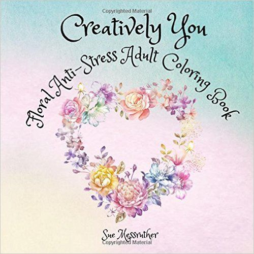 Creatively You Floral Anti Stress Adult Coloring Book Volume 1 Books