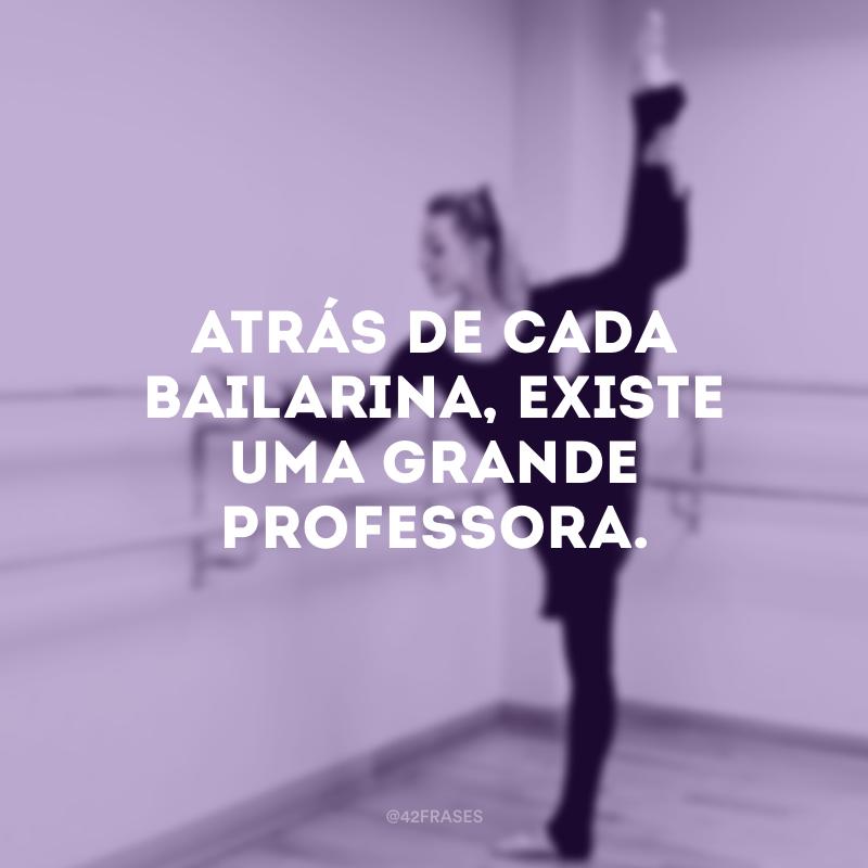 Frases De Ballet Para Professora Você Já Deve Ter Ouvido
