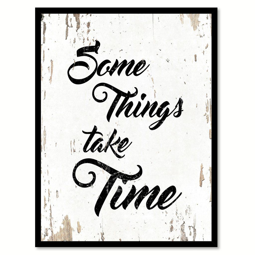 They say good things take time Motivational Quote print wall art