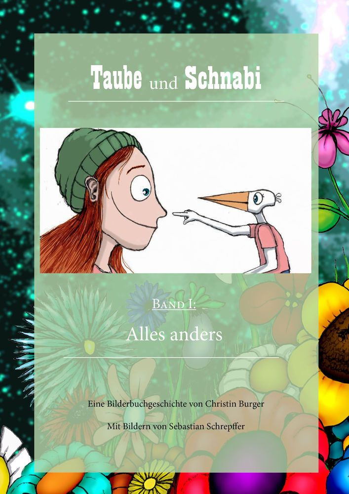 Taube und Schnabi - Band 1: Alles anders (Bilderbuch)