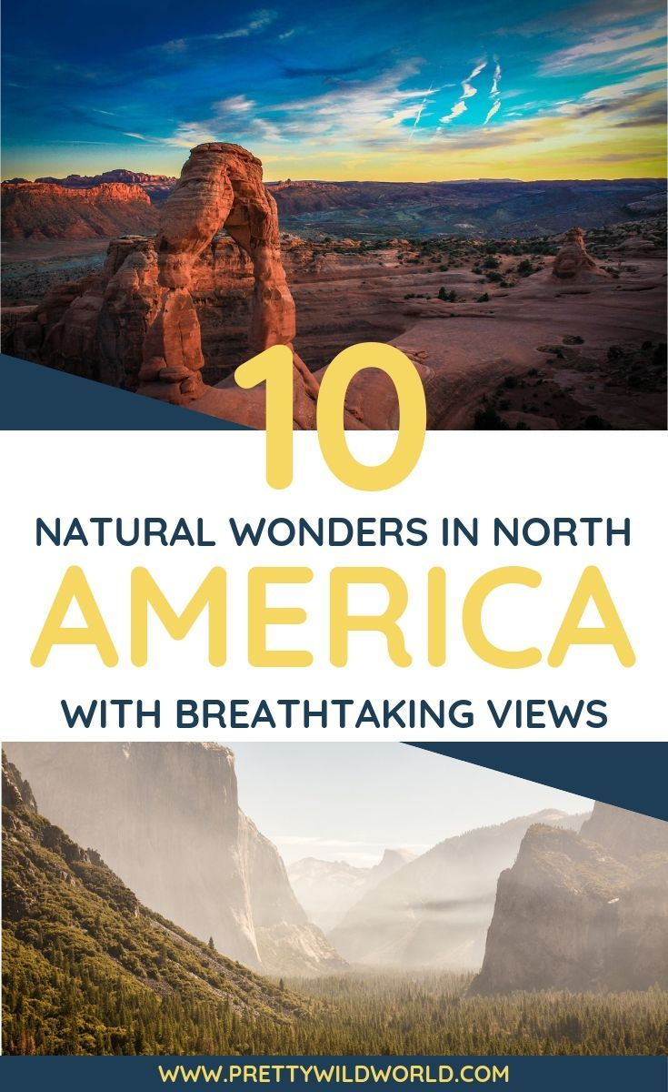 7 of The Most Breathtaking Natural Wonders in North America