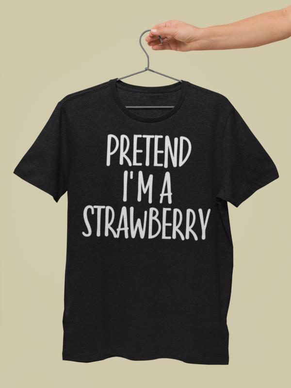 Pretend I'm Strawberry T-Shirt Halloween Gift #easycostumesformen