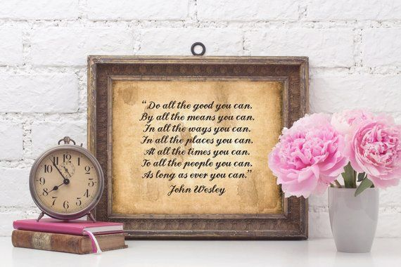 Do All The Good You Can John Wesley Quote Christian Decor