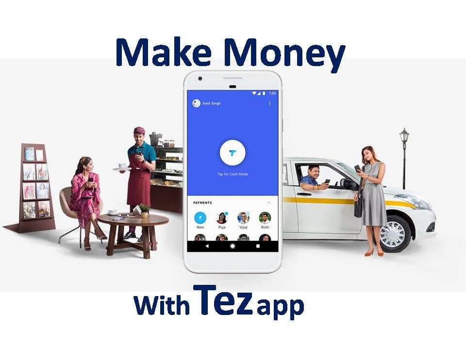 know how to earn money from Tez app, Tez app user guide