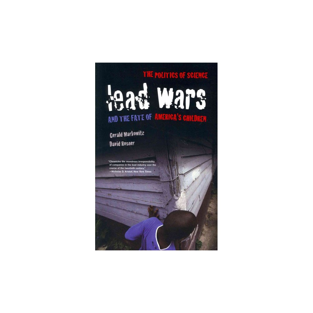 Lead Wars ( California/Milbank Books on Health and the Public) (Reprint) (Paperback)